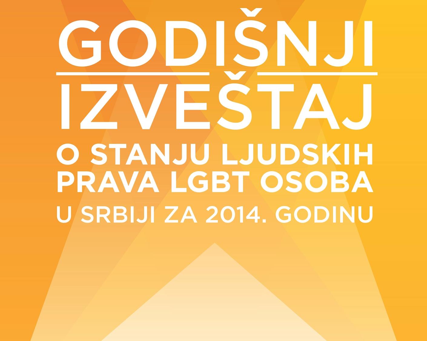 Godišnji izveštaj o stanju ljudskih prava LGBT osoba u Srbiji za 2014. godinu